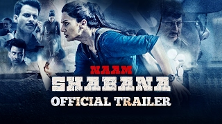 Download Naam Shabana Official Theatrical Trailer | ″In Cinemas Now″ Video