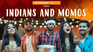 Download Indians And Momos | Ft. Aashqeen | The Timeliners Video