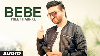 Download Preet Harpal: Bebe (Audio Song) | Case | Latest Punjabi Songs 2016 | T-Series Apna Punjab Video