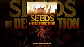 Download Seeds of Destruction Video