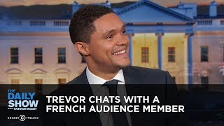 Download Trevor Chats with a French Audience Member | The Daily Show Video