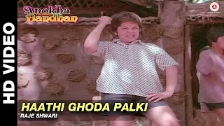 Download Haathi Ghoda Palki - Anokha Bandhan   Rajeshwari   Ashok Kumar & Shabana Azmi Video