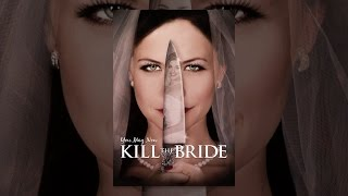 Download You May Now Kill The Bride Video