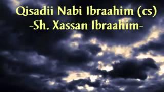 Download Qisadii Nabi Ibraahim CS Sheekh Xasan Ibraahim Video