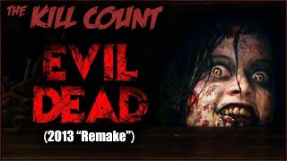 Download Evil Dead (2013 ″Remake″) KILL COUNT Video