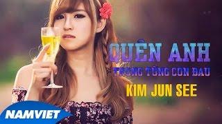 Download Quên Anh Trong Từng Cơn Đau - Kim Jun See [Audio Offiial] Video