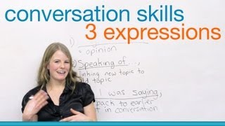 Download 3 expressions to improve your conversation skills Video