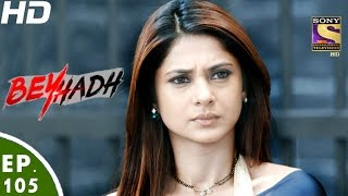 Download Beyhadh - बेहद - Ep 105 - 6th Mar, 2017 Video