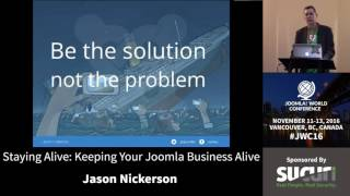 Download JWC 2016 - Staying Alive: Keeping Your Joomla Business Alive - Jason Nickerson Video
