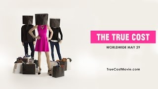 Download 'The True Cost' - Official Trailer Video