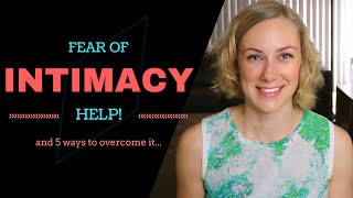 Download FEAR OF INTIMACY & the 5 Ways to Overcome it | Kati Morton - Love, Relationships, Dating & Sex Video