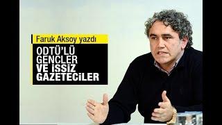 Download Faruk Aksoy : ODTÜ'lü gençler ve işsiz gazeteciler… Video