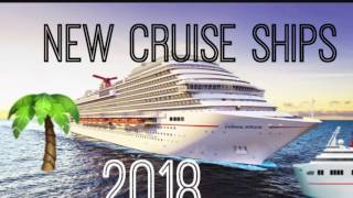 Download New Cruise Ships 2018 Video