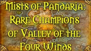 Download Mists of Pandaria: A Guide to the Rare Champions (Valley of the Four Winds) Video