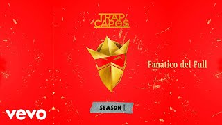 Download Trap Capos, Noriel - Fanático del Full (Cover Audio) ft. Darell, Baby Rasta, Ñengo Flow Video