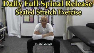 Download Daily Full-Spinal Release Seated Stretch Exercise - Dr Mandell Video