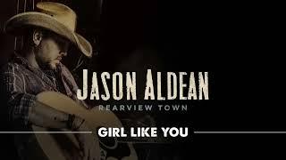 Download Jason Aldean - Girl Like You Video