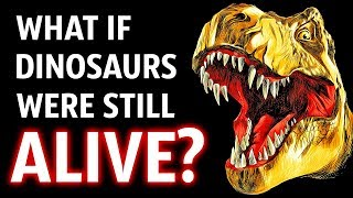 Download What If Dinosaurs Were Still Alive Today? Video