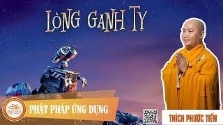 Download Lòng Ganh Tỵ (KT14) - Thuyết Pháp Thích Phước Tiến Video