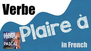 Download Verbe plaire in English with Pascal Video