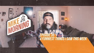 Download 4 Funniest Things | MIKE IN THE MORNING | Episode 35 Video