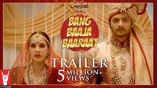 Download Official Trailer - Bang Baaja Baaraat Video