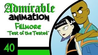 Download Admirable Animation #40: ″Test of the Tested″ [Fillmore] Video