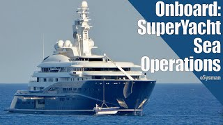 Download Onboard a Super Yacht: Sea Operations Video