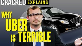 Download Why Uber Is Terrible - Cracked Explains Video