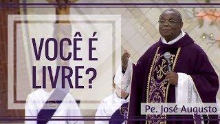 Download Você é livre? - Pe. José Augusto (21/03/18) Video