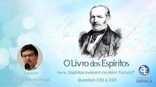 Download Espíritos evoluem no Além Túmulo? Qs 230 a 233 Livro dos Espíritos - Carlos Alberto Braga Video