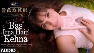 Download Bas Itna Hain Kehna Full Audio Song | Raakh | Sonu Nigam | Vir Das, Richa Chadha & Shaad Randhawa Video