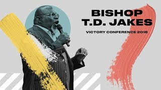 Download VICTORY CONFERENCE 2018 | Bishop T.D. Jakes Video