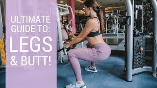 Download COMPLETE GUIDE TO THE GYM | LEGS & BOOTY ROUTINE Video