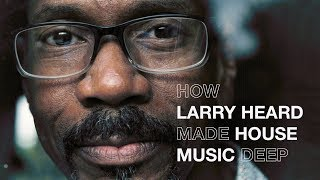 Download How Larry Heard made house music deep | Resident Advisor Video
