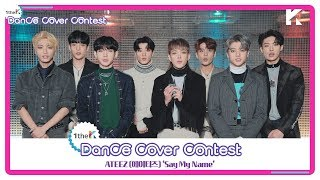 Download [1theK Dance Cover Contest] ATEEZ(에이티즈) Say My Name(mirrored ver.) Video