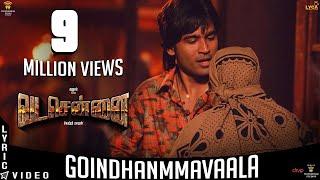 Download VADACHENNAI - Goindhammavaala | Dhanush | Vetri Maaran | Santhosh Narayanan Video