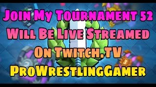 Download Clash Royale | Join My Tournament 52 | Will Be Live Streamed On Twitch.TV Video