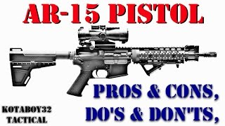 Download AR15 Pistol Pros, Cons, Do's & Dont's Video
