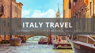 Download Visit Italy: Five Things You Will Love & Hate about Italy Video