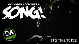 Download FIVE NIGHTS AT FREDDY'S 3 SONG (It's Time To Die) - DAGames Video