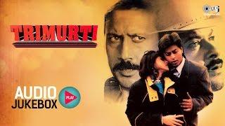 Download Trimurti Audio Songs Jukebox | Jackie Shroff, Anil Kapoor, Shahrukh Khan | Superhit Hindi Songs Video