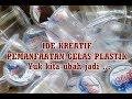 Download IDE KREATIF PEMANFAATAN GELAS PLASTIK AQUA BEKAS Video