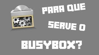 Download PARA QUE SERVE O BUSYBOX? COMO INSTALÁ-LO CORRETAMENTE? Video