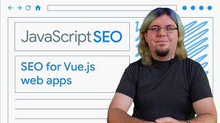 Download Make your Vue.js web apps discoverable - JavaScript SEO Video
