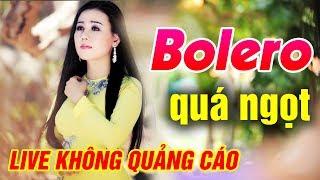 Download Trực Tiếp Tuyệt Đỉnh Bolero Hay Nhất 2018 | Đỉnh Cao Bolero là đây Video