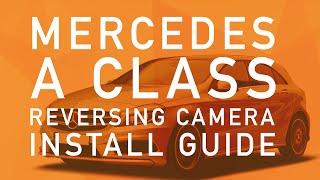 Download Mercedes A Class Reverse Camera Installation Guide Video