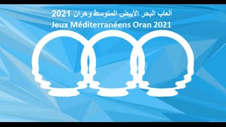 Download Mediterranean Games Oran 2021-Jeux Méditerranéens Oran 2021- ألعاب البحر الأبيض المتوسط وهران 2021 Video