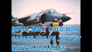 Download ROYAL NAVY COLD WAR CAPABILITIES vs. SOVIET NAVY SUBMARINES 75714 Video