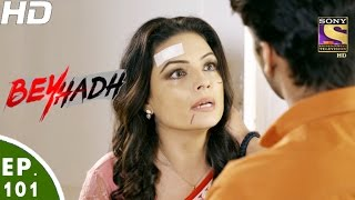 Download Beyhadh - बेहद - Ep 101 - 28th Feb, 2017 Video